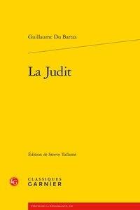Guillaume Bartas - La Judit.