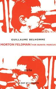 Guillaume Belhomme - Morton Feldman / For Bunita Marcus.