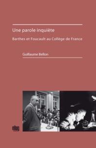 Guillaume Bellon - L'inquiétude du discours - Barthes et Foucault au Collège de France.