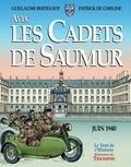 Guillaume Berteloot et Patrick de Gmeline - Avec les cadets de Saumur - La Seconde Guerre mondiale.