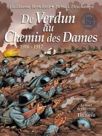 Guillaume Berteloot et Patrick Deschamps - De Verdun au Chemin des Dames (1916-1917).