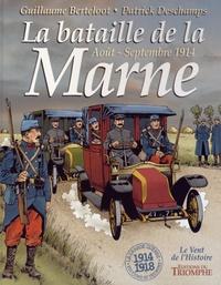 Guillaume Berteloot et Patrick Deschamps - La bataille de la Marne - Août-Septembre 1914.