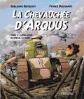 Guillaume Berteloot et Patrick Deschamps - La chevauchée d'Arquus Tome 1 : 1898-1940, Du cheval à l'acier.
