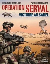 Guillaume Berteloot et Patrick Deschamps - Opération Serval - Victoire au Sahel.