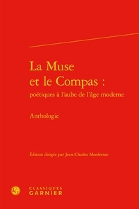 Guillaume Berthon et Emmanuel Buron - La Muse et le Compas : poétiques à l'aube de l'âge moderne - Anthologie.