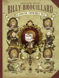 Guillaume Bianco - Billy Brouillard Tome 1 : Le don de trouble vue.
