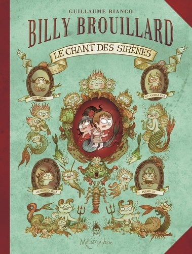 Guillaume Bianco - Billy Brouillard Tome 3 : Le chant des sirènes.