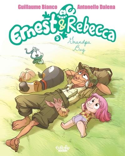 Guillaume Bianco et  Dalena - Ernest & Rebecca - Volume3 - Grandpa Bug.