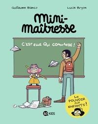 Guillaume Bianco et Lucie Bryon - Mini maîtresse Tome 1 : Mini maîtresse.