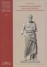 Guillaume Biard - La représentation honorifique dans les cités grecques aux époques classique et hellénistique.