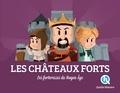 Guillaume Biasse et Mathieu Ferret - Les châteaux-forts - Les forteresses du Moyen Age.