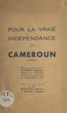 Guillaume Bissek et Étienne Bilounga - Pour la vraie indépendance du Cameroun - Discours prononcé par M. Bissek le 2 décembre 1953.