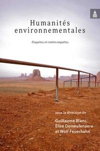 Guillaume Blanc et Elise Demeulenaere - Humanités environnementales - Enquêtes et contre-enquêtes.