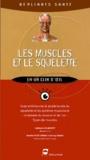 Guillaume Blanchet et Danièle Pigot-Renou - Les muscles et le squelette.