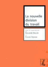 Guillaume Bollier et  Collectif - La nouvelle division du travail.