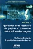 Guillaume Bonfante et Bruno Guillaume - Application de la réécriture de graphes au traitement automatique des langues.