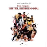 Guillaume Boulangé et Christian Rolot - Yves Thos, affichiste de cinéma - Histoire d'une passion.
