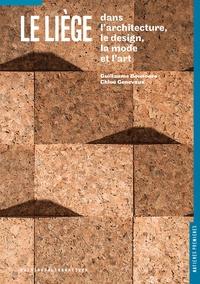 Guillaume Bounoure et Chloé Genevaux - Le liège dans le design, l'architecture, la mode et l'art.