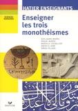 Guillaume Bourel et Pascal Buresi - Enseigner les trois monothéismes.