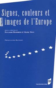 Guillaume Bourgeois et Hélène Yèche - Signes, couleurs et images de l'Europe.