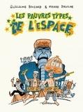 Guillaume Bouzard et Pierre Druilhe - Les pauvres types de l'espace.