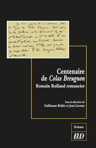 Guillaume Bridet et Jean Lacoste - Centenaire de Colas Breugnon - Romain Rolland romancier.