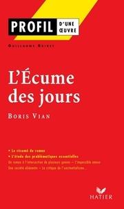 Guillaume Bridet - Profil - Vian (Boris) : L'écume des jours - Analyse littéraire de l'oeuvre.
