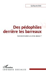 Des pédophiles derrière les barreaux - Comment traiter un crime absolu ?.pdf