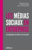 Guillaume Brunet et Marie-Claude Ducas - Les médias sociaux en entreprise - Les comprendre, les utiliser et en tirer profit.