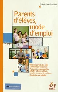 Guillaume Caillaud - Parents d'élèves : mode d'emploi.