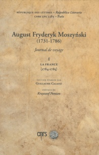 Guillaume Calafat - August Fryderyk Moszynski (1731-1786) - Journal de voyage Tome 1, la France (1784-1785).