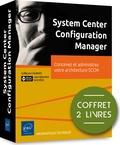 Guillaume Calbano et Jean-Sébastien Duchêne - System Center Configuration Manager - Coffret de 2 livres : Concevez et administrez votre architecture SCCM.