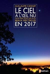 Guillaume Cannat - GUIDE ASTRO  : Le ciel à l'oeil nu en 2017.