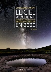 Guillaume Cannat - Le ciel à l'oeil nu - Mois par mois les plus beaux spectables.