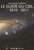 Guillaume Cannat - Le Guide du ciel de juin 2010 à juin 2011.