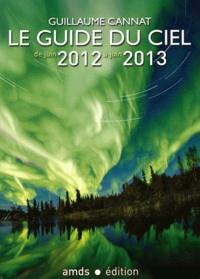 Guillaume Cannat - Le guide du ciel de juin 2012 à juin 2013.
