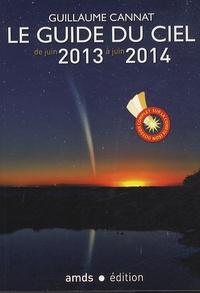 Guillaume Cannat - Le guide du ciel de juin 2013 à juin 2014.