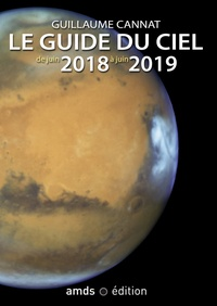 Guillaume Cannat - Le guide du ciel de juin 2018 à juin 2019.