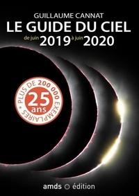 Guillaume Cannat - Le guide du ciel de juin 2019 à juin 2020.