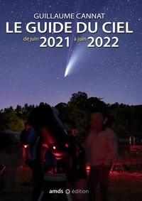 Guillaume Cannat - Le guide du ciel de juin 2021 à juin 2022.