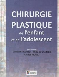 Guillaume Captier et Philippe Galinier - Chirurgie plastique de l'enfant et de l'adolescent.