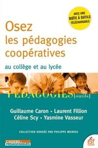 Guillaume Caron et Laurent Fillion - Osez les pédagogies coopératives au collège et au lycée.