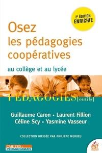 Guillaume Caron et Laurent Fillion - Osez les pédagogies coopératives - Au collège et au lycée.