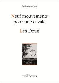 Guillaume Cayet - Neuf mouvements pour une cavale / Les Deux.