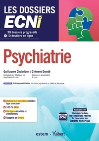 Guillaume Chabridon et Clément Dondé - Psychiatrie - 30 dossiers progressifs et 10 dossiers en ligne.