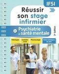 Guillaume Chabridon et Christelle Jeannin - Réussir son stage infirmier en psychiatrie et santé mentale.