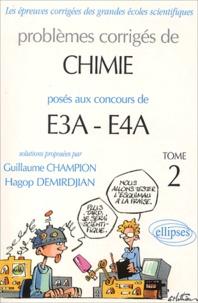 Guillaume Champion et Hagop Demirdjian - Problèmes corrigés de chimie posés aux concours E3A-E4A - Tome 2.