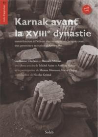 Guillaume Charloux et Romain Mensan - Karnak avant la XVIIIe dynastie - contribution à l'étude des vestiges en brique crue des premiers temples d'Amon-Rê.