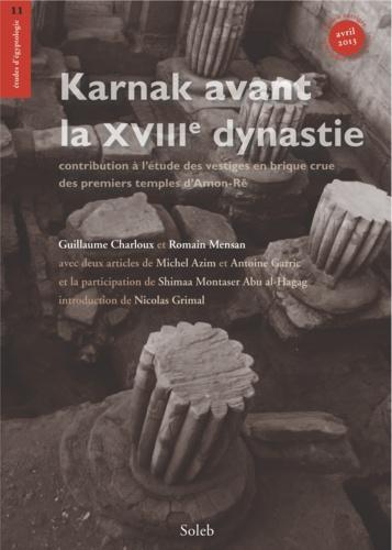 Karnak avant la XVIIIe dynastie. contribution à l'étude des vestiges en brique crue des premiers temples d'Amon-Rê