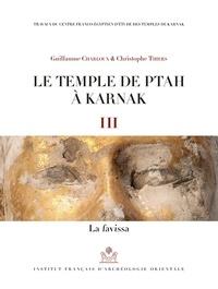 Guillaume Charloux et Christophe Thiers - Le temple de Ptah à Karnak - Tome 3, La favissa.